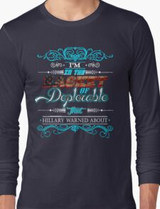 i'm in the deplorable basket Long Sleeve T-Shirt