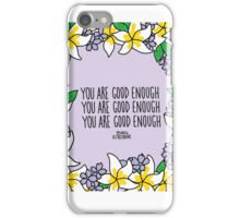 You Are Good Enough iPhone Case/Skin