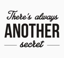 There's Always Another Secret Kids Tee