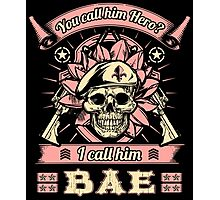 Military Wife Skull Art Soldier Girlfriend Fiance You Call Him Hero I Call Him Bae USA Army Marines USMC Navy Sailor Coast Guard Air Force Special Forces War Veteran Guns Rifle Vintage Grunge Photographic Print