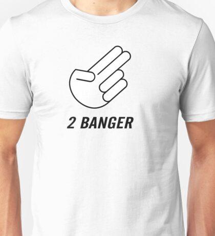 2 Banger Unisex T-Shirt