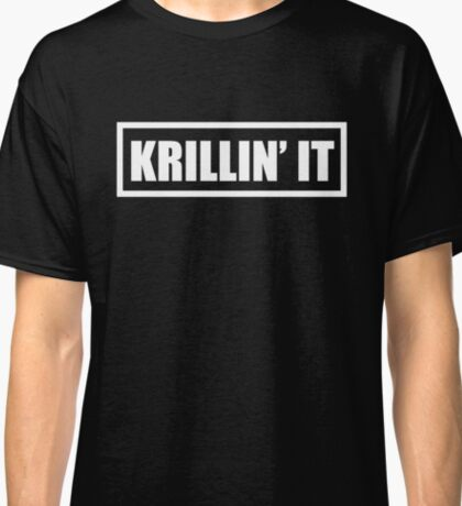 Krillin' It Classic T-Shirt