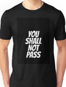 Funny You Shall not Pass Unisex T-Shirt