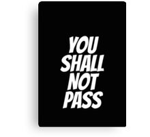 Funny You Shall not Pass Canvas Print