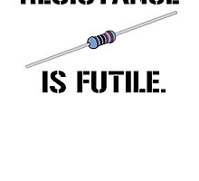 Resistance is futile! by brpbi