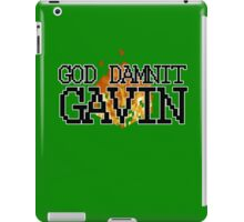 God Damnit, Gavin! iPad Case/Skin