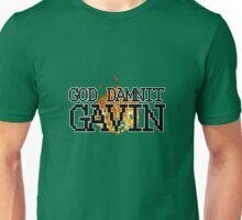 God Damnit, Gavin! Unisex T-Shirt