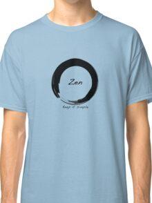 Zen; Keep it Simple Classic T-Shirt