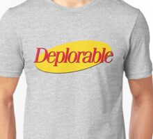 I don't wanna be deplorable! Unisex T-Shirt