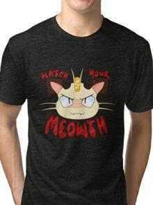 Watch Your Meowth! Tri-blend T-Shirt