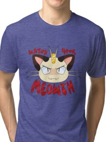Watch Your Meowth! Tri-blend T-Shirt