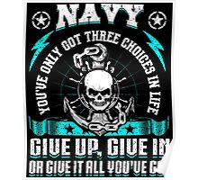 United States Navy Sailor Art Skull Anchor Sea Ship Military Soldier War Veteran Choices In Life Give Up Give In Give It All You've Got Veteran Hero USA Poster