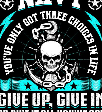United States Navy Sailor Art Skull Anchor Sea Ship Military Soldier War Veteran Choices In Life Give Up Give In Give It All You've Got Veteran Hero USA Sticker