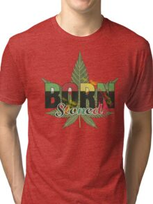 Born stoned - Unisex Stoners Typography With Vintage Weed Leaf Tri-blend T-Shirt