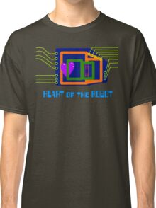 The Heart of the Robot Classic T-Shirt