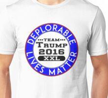 DEPLORABLE LIVES MATTER HILLARY CLINTON DONALD TRUMP DEPLORABLES Unisex T-Shirt