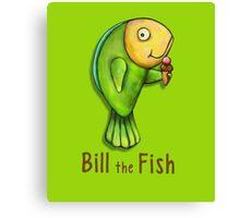 Bill the Fish Canvas Print