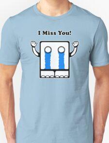 I Miss You Unisex T-Shirt