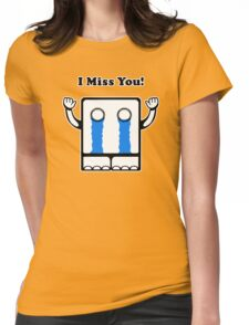 I Miss You Womens Fitted T-Shirt