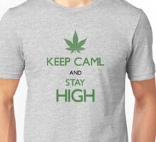 Keep Calm And Stay High - Funny Stoners Weed Tshirts And Gifts Unisex T-Shirt