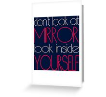 Look inside yourself Greeting Card