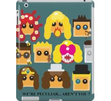 We are peculiar, are not you? iPad Case/Skin
