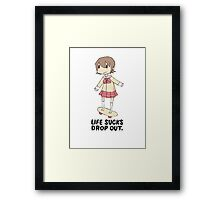 Life Sucks Drop Out Framed Print