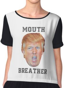 Mouth Breather Trump Chiffon Top