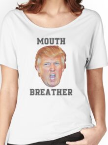 Mouth Breather Trump Women's Relaxed Fit T-Shirt