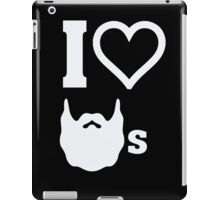 I love beards - Funny Humor T Shirt iPad Case/Skin