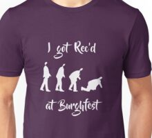 I got Rec'd at Burghfest (White) Unisex T-Shirt