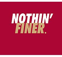 Nothin' Finer. Photographic Print