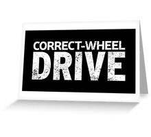 Correct-Wheel Drive Greeting Card