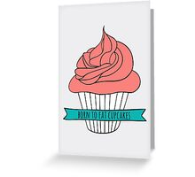 Born to eat cupcakes Greeting Card