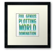 Evil Genius Plotting World Domination Framed Print