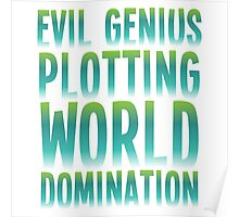 Evil Genius Plotting World Domination Poster