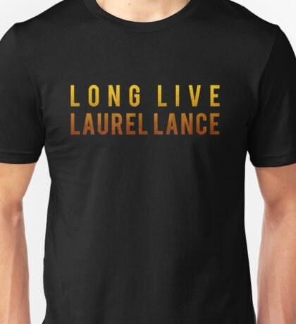 Long Live Laurel Lance Unisex T-Shirt
