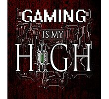 Gaming is my HIGH- White text/Red background Photographic Print