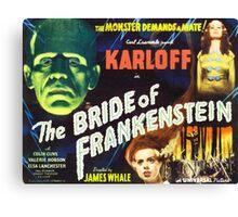 Bride of Frankenstein - The Monster Demands a Bride! Canvas Print