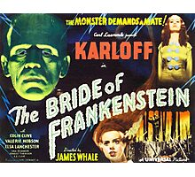 Bride of Frankenstein - The Monster Demands a Bride! Photographic Print