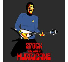 Spock You Like A Hurricane Photographic Print