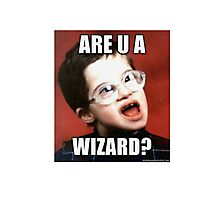 Funny Memes - Are You A Wizard?  Photographic Print
