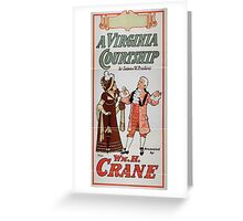 Performing Arts Posters A Virginia courtship by Eugene W Presbrey presented by Wm M Crane 1454 Greeting Card