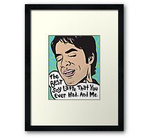 The Best Soy Latte That You Ever Had, And Me. Framed Print