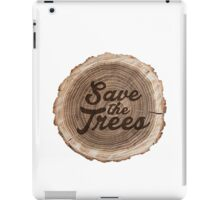Save the trees! iPad Case/Skin