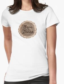 Save the trees! Womens Fitted T-Shirt
