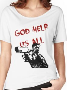 God help us all Women's Relaxed Fit T-Shirt