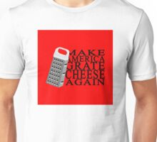 Make America Grate Cheese Again Unisex T-Shirt