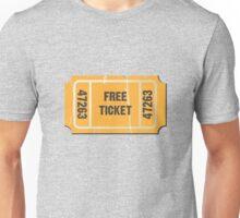 Free Ticket Unisex T-Shirt