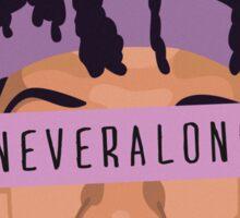 NEVERALONE Sticker